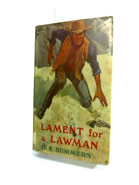Lament for a Lawman by Summers, D. B.