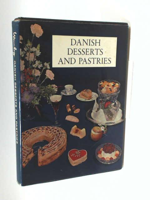 Danish Desserts and Pastries by G. L. Wennberg