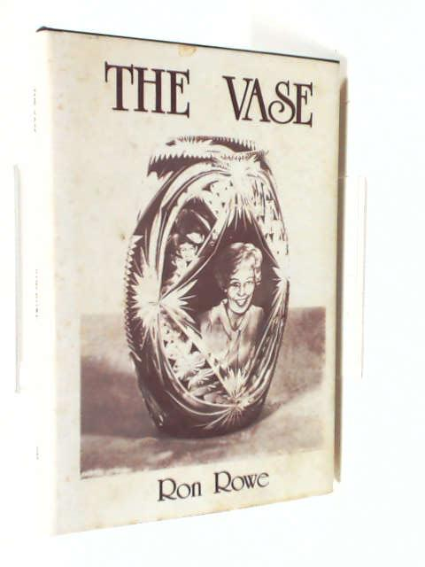 The Vase by Rowe, R.