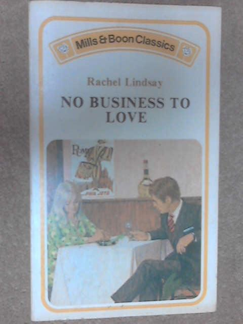 No Business to Love by Lindsay, Rachel