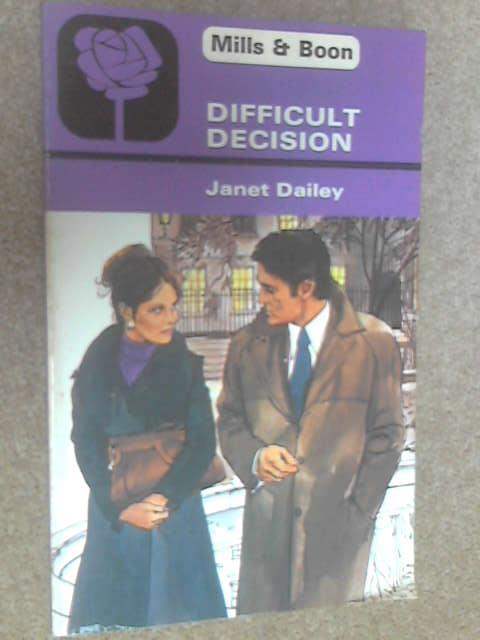 Difficult Decision by Dailey, Janet