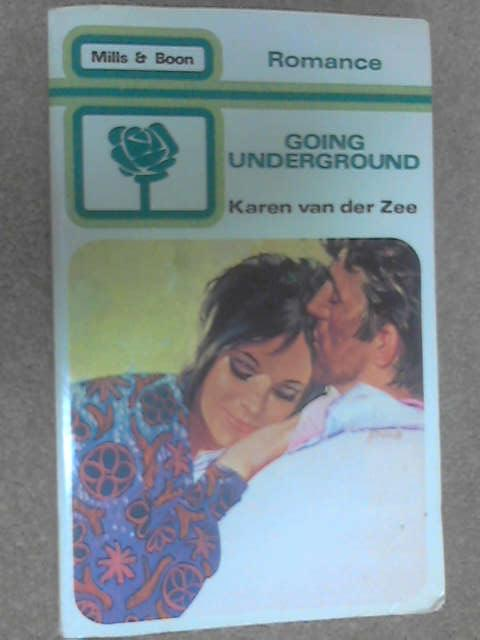 Going Underground by Van der Zee, Karen