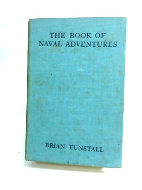The Book of Naval Adventures by Tunstall, Brian (Ed.)