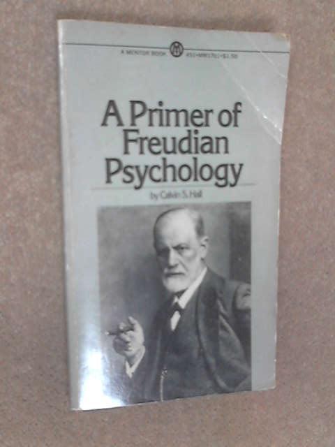 Primer of Freudian psychology by Hall C S