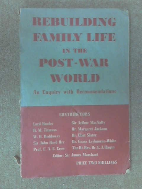 Rebuilding Family Life in the Post War World by Lord Horder