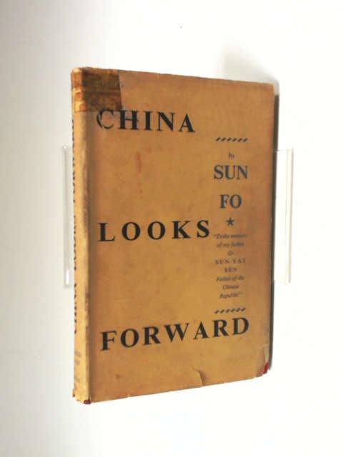China Looks Forward by Sun, Ke. Sun Fo