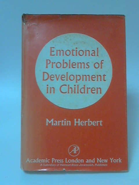 Emotional Problems of Development in Children by Martin Herbert