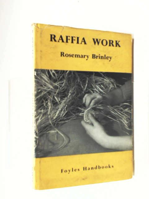 Raffia work (Foyle's handbooks series) by Brinley, Rosemary