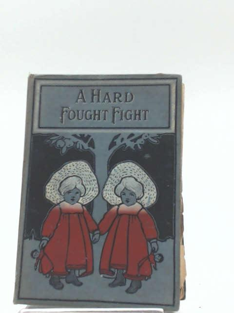 A Hard-Fought Fight by Evelyn Everett-Green