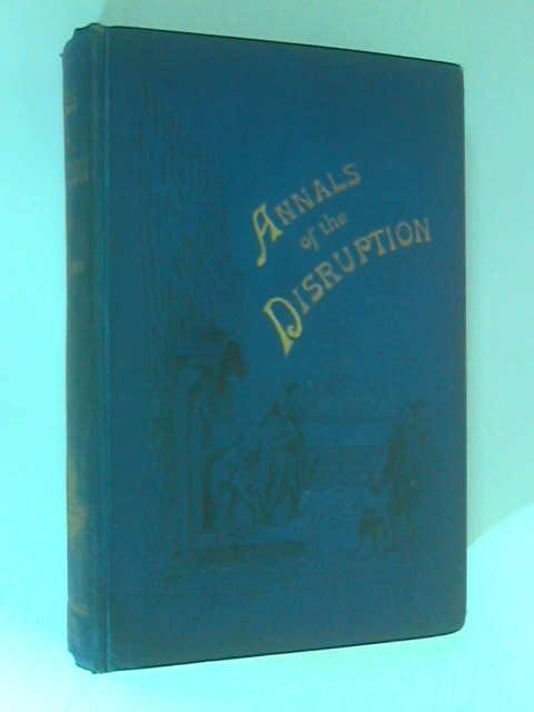 Annals of the Disruption by Rev. Thomas Brown
