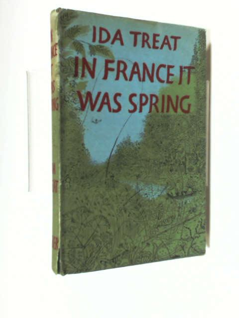 In France it Was Spring by Treat, Ida
