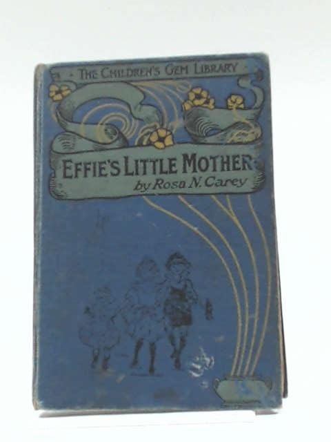 Effie's Little Mother & Cat's-Cradle by Rosa N. Carey & Emma Marshall