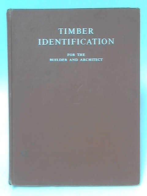 Timber Identification for the Builder and Architect by Nicholas Clifford