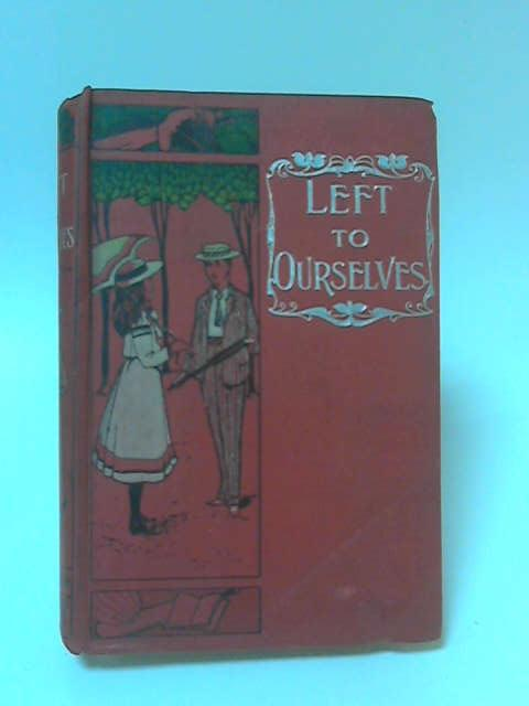 Left to Ourselves or John Headley's Promise by Catharine Shaw