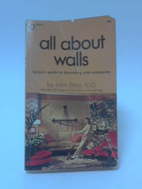All About Walls by John Elmo