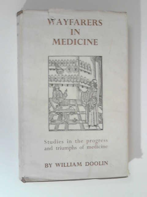 Wayfarers in Medicine by William Doolin