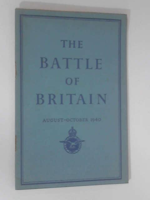 The Battle of Britain: August - October 1940 by Various