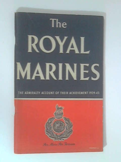 The Royal Marines by The Ministry of Information