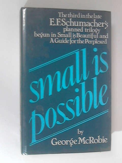 Small is Possible by McRobie, George
