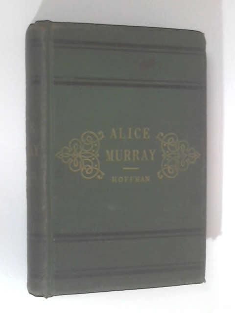 Alice Murray by Mary I. Hoffman