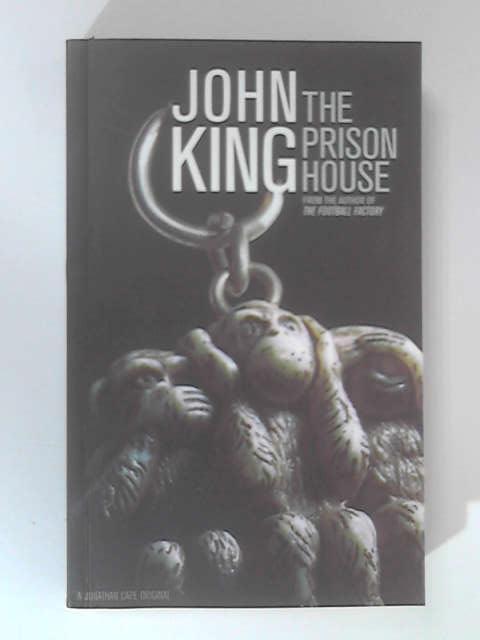 The Prison House by King, John