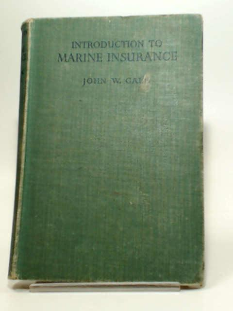 Introduction to Marine Insurance by J. W. Gale
