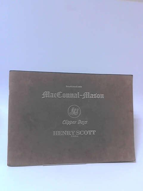 Clipper Days: Henry Scott by MacConnal-Mason