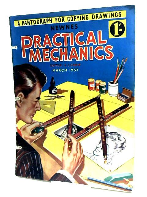 Practical Mechanics Vol.XX, No.231 march 1953 by Camm, F. J. (Ed.)