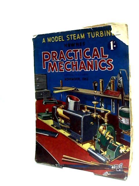Practical Mechanics Vol.XX, Vol.227 November 1952 by Camm, F. J. (Ed.)