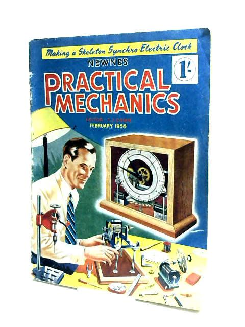 Practical Mechanics Vol.XXIII, No.266 February 1956 by Camm, F. J. (Ed.)