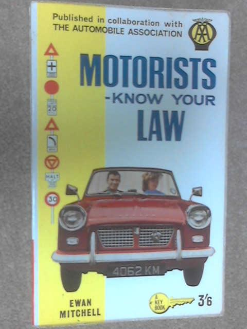 Motorists - Know Your Law by Mitchell, Ewan