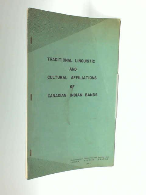 Traditional linguistic and cultural affiliations of Canadian Indian bands by Canada. Indian Affairs Branch.