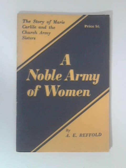 A Noble Army of Women by A. E. Reffold