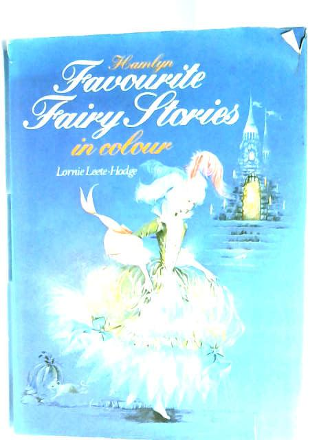 Favourite Fairy Stories in Colour by Lornie Leete-Hodge