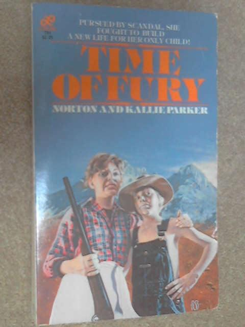 Time of Fury by Norton and Kallie Parker