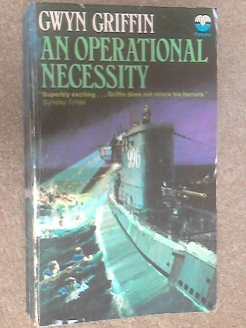 An Operational Necessity by Griffin, Gwyn