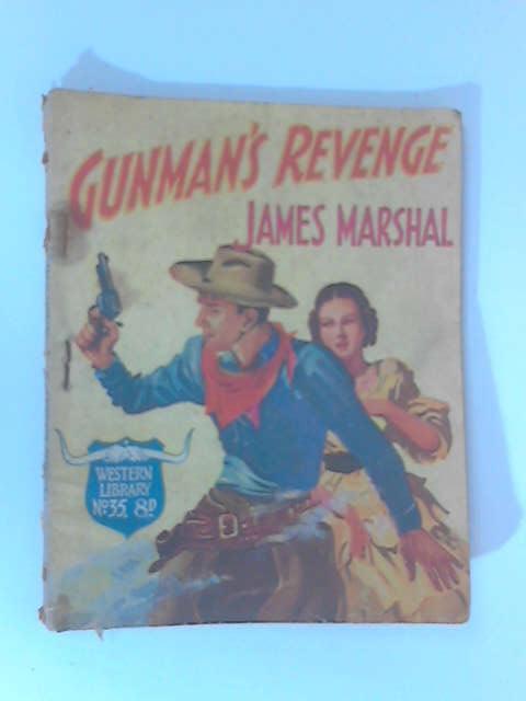 Gunman's Revenge by James Marshal