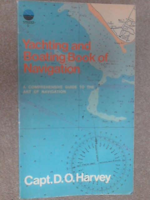 Yachting & Boating Book of Navigation by Harvey, Captain D. O.