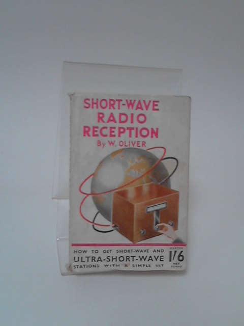 Short-Wave Radio Reception By W Oliver