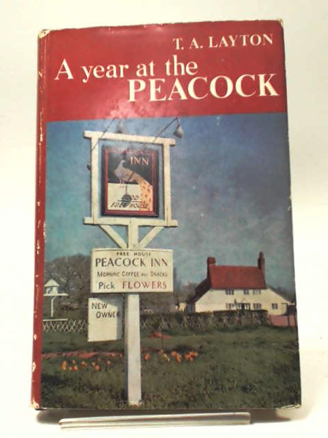 A Year at the Peacock by T .A. Layton.