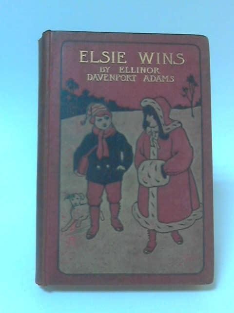 Elsie Wins! by E. D. Adams