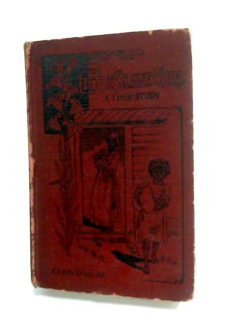 The Little Slave Girl by Eileen Douglas by Douglas, Eileen.
