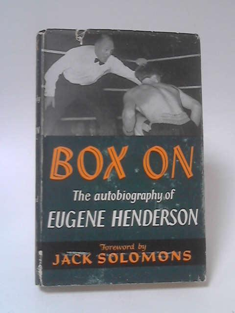 Box On: The Autobiography by Eugene Henderson