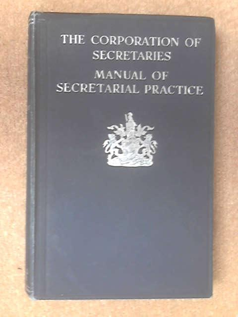 Corporation of secretaries manual of secretarial practice by F D Head