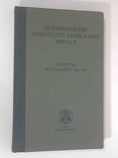 Annotated Legislation Service: Statutes Supplement, No. 147 by Butterworths Legal Editorial Staff
