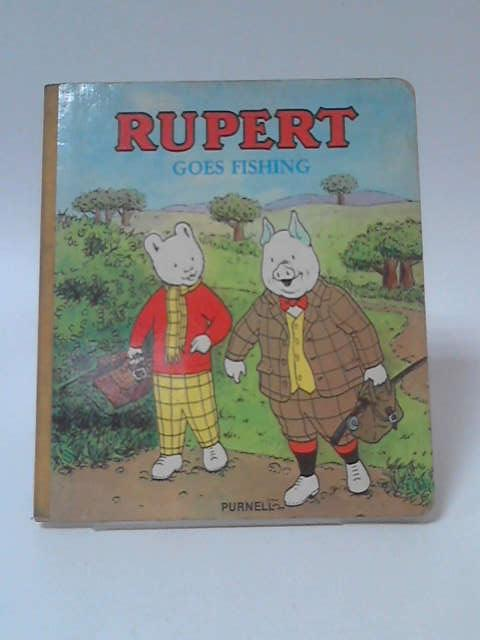 Rupert goes Fishing by Not Stated