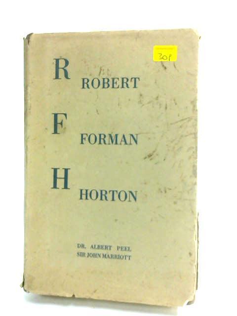Robert Forman Horton by Peel, A., Marriott, J. A. R.