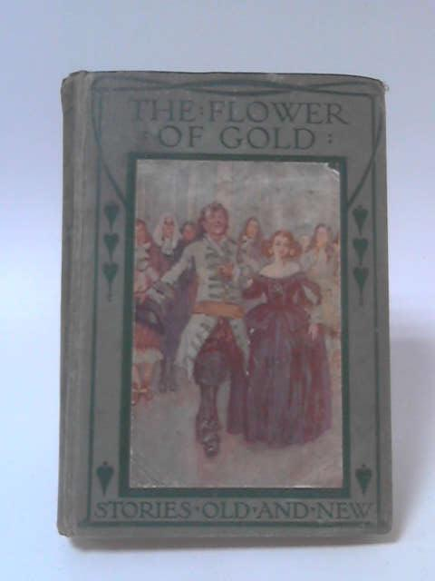 The Flower of Gold, and Other Legends by Albert Meyrac