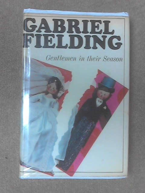 Gentlemen in their season by Gabriel Fielding