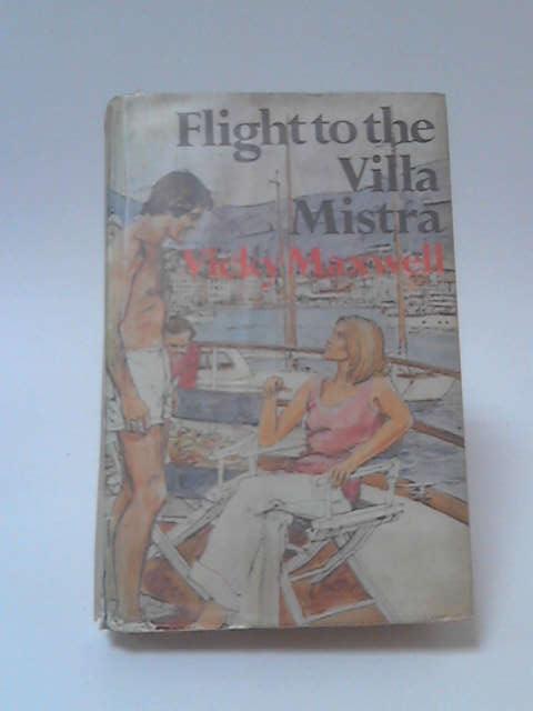 Flight to the Villa Mistra by Vicky Maxwell